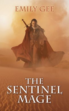 The Sentinel Mage by Emily Gee