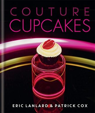 Couture Cupcakes by Eric Lanlard (signed)