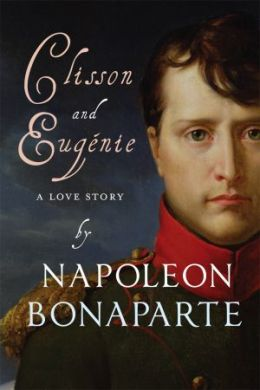 Clisson and Eugenie by Napoleon Bonaparte