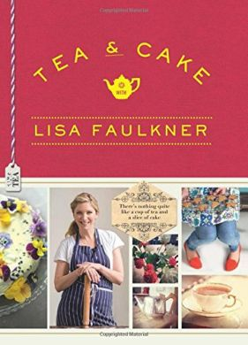 Tea and Cake with Lisa Faulkner (signed)